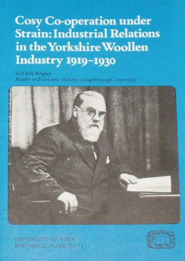 Cosy Co-operation under Strain: Industrial relations in the Yorkshire Woollen Industry 1919-1930